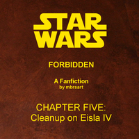 Star Wars: Forbidden (V) - Cleanup on Eisla IV by mbrsart