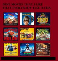 Nine Movies I-Like That Everybody Else Hates by Toongirl18