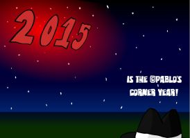 Happy New Years 2015 from Pablo's Corner! by Pablos-Corner