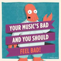Your Music's Bad by billpyle