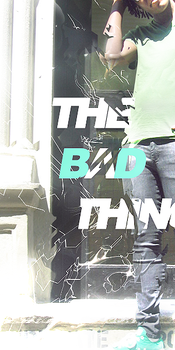 THE BAD THING by Envyme2x