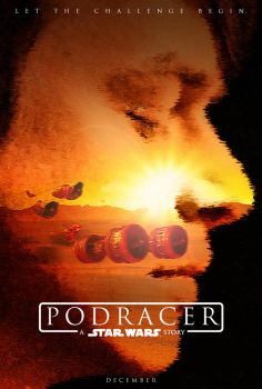 Podracer: A Star Wars Story - Poster by Delorean7
