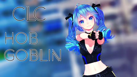 [MMD] CLC - Hobgoblin (ORIGINAL MOTION DL) by DollyMolly323