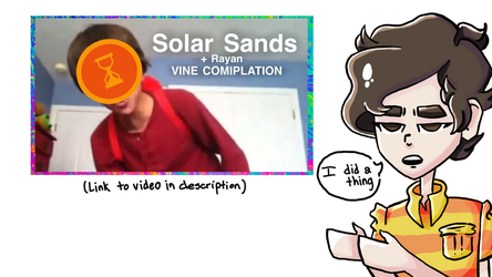 Solar Sands Vine compilation - I did a thing by YamahaPianoIDK