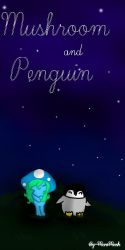 Mushroom And Penguin by WolfJinx007
