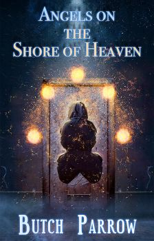 Butch Parrow - Angels on the Shore of Heaven book by StarsColdNight
