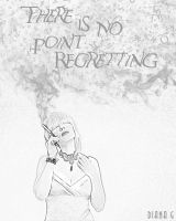 No point regretting by dianaghiba