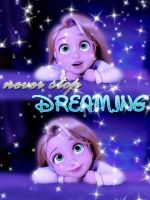 Never Stop Dreaming by Galaxy-Love