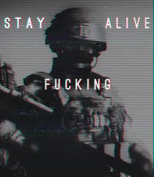 STAY FUCKING ALIVE by Pr0metheus-RF