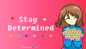 Stay Determined by EternallyBlue02