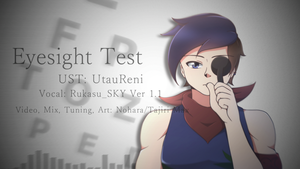UTAU cover - Eyesight Test Ft. Rukasu by NoharaMaxKVP