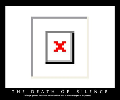 The Death of Silence by Danmilligan