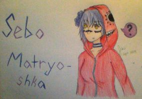 Sebo - Matryoshka by LuckyJiku