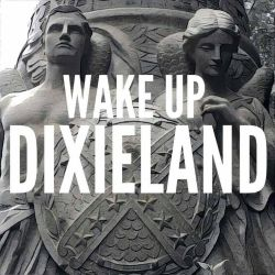 WAKE UP DIXIELAND by OddGarfield