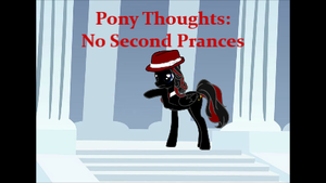 Pony Thoughts: No Second Prances by Blackbird2