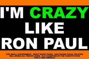 Crazy Like Ron Paul by WhiskeyBlade