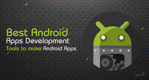 5 Best Android App Development Tools by jameswilliam723