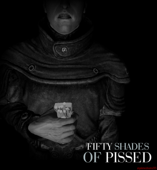 Fifty Shades of Pissed by angelenesdreams