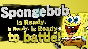 Spongebob Is Ready, Is Ready, Is Ready To Battle! by Broxome