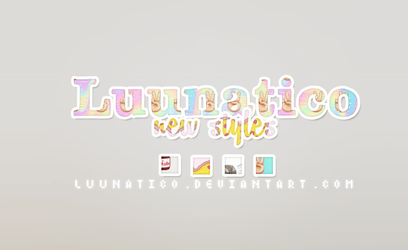 New Styles by Luunatico