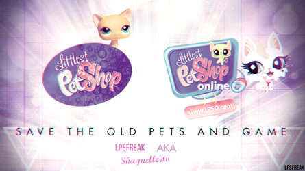 LPS and LPSO save the old pets and game by illumnious