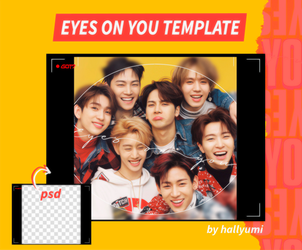 TEMPLATE: Eyes On You (GOT7) by Hallyumi
