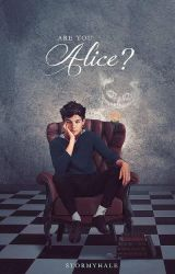 Are You Alice? - Fake Wattpad Cover  by stormyhale