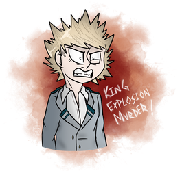 IT'S KING EXPLOSION MURDER! by Khushi-1428