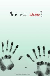 Are We Alone? by abhijitdara