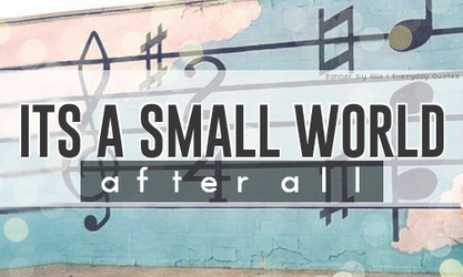Everyday Quote #15: A Small World by sugarnote
