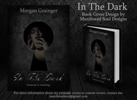 In The Dark - Cover Design by ManifestedSoul