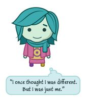 I once thought I was different. But I was just me. by mosartist