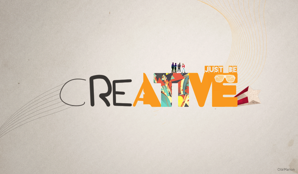 Just Be Creative by OlaMarion