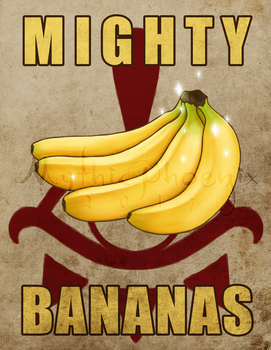 MIGHTY BANANAS by MythicPhoenix