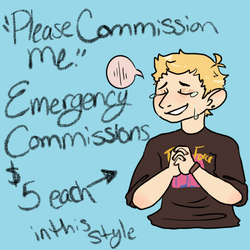 EMERGENCY COMMISSIONS!!! $5 EACH!! by BallOfAnger