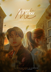 flwrnsm - forever to remember me || ff poster by llyaas