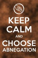 Keep Calm and Choose Abnegation by arelberg