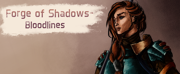 Forge of Shadows - Bloodlines by Kadira7211