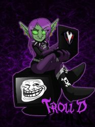 Troll'D - Internet Troll by PlayboyVampire