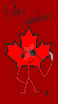 Killer Canadian by aerithedrgn
