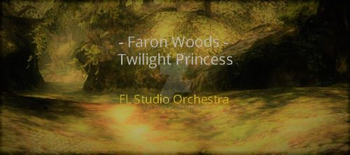 Faron Woods-Twilight Princess FL Studio Orchestra by Ova3098