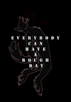 everybody can have a rough day by daronekhei