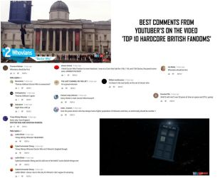 Best comments on 'Top 10 Hardcore British Fandoms' by DoctorWhoOne