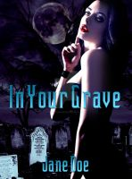 In Your Grave: Premade Book Cover (for sale) by justaddgigi