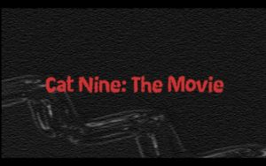 Cat Nine: The Movie by radstylix