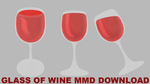 Glass of wine MMD DOWNLOAD by VanillaBear3600