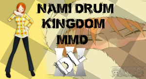 MMD One Piece Nami Drum Kingdom DL by Friends4Never