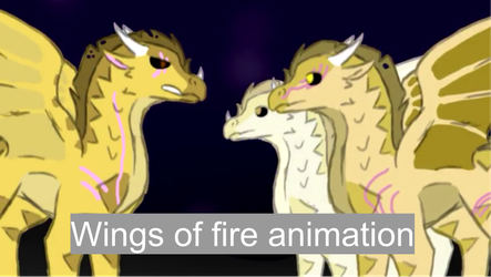 Basically Wings of Fire Animation by ShinyUumbreon
