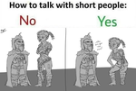 How To Talk With Short People by I-Am-A-Silver-Lining