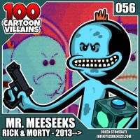 100 Cartoon Villains - 056 - Mr. Meeseeks! by CreedStonegate